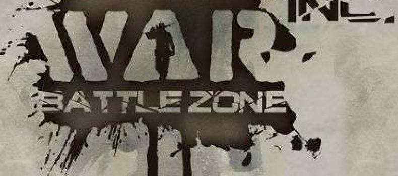 """Realistic Free-to-Play Shooting Game """"War Inc. Battlezone"""" Ready to Recruit Mercenaries Worldwide for Open Beta"""