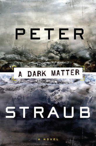 Peter Straub's Dark Matter, should be left in the dark