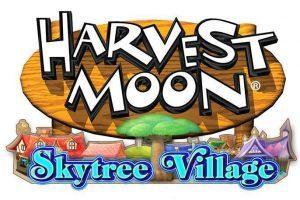 E3: Harvest Moon Skytree Village Trailer Released