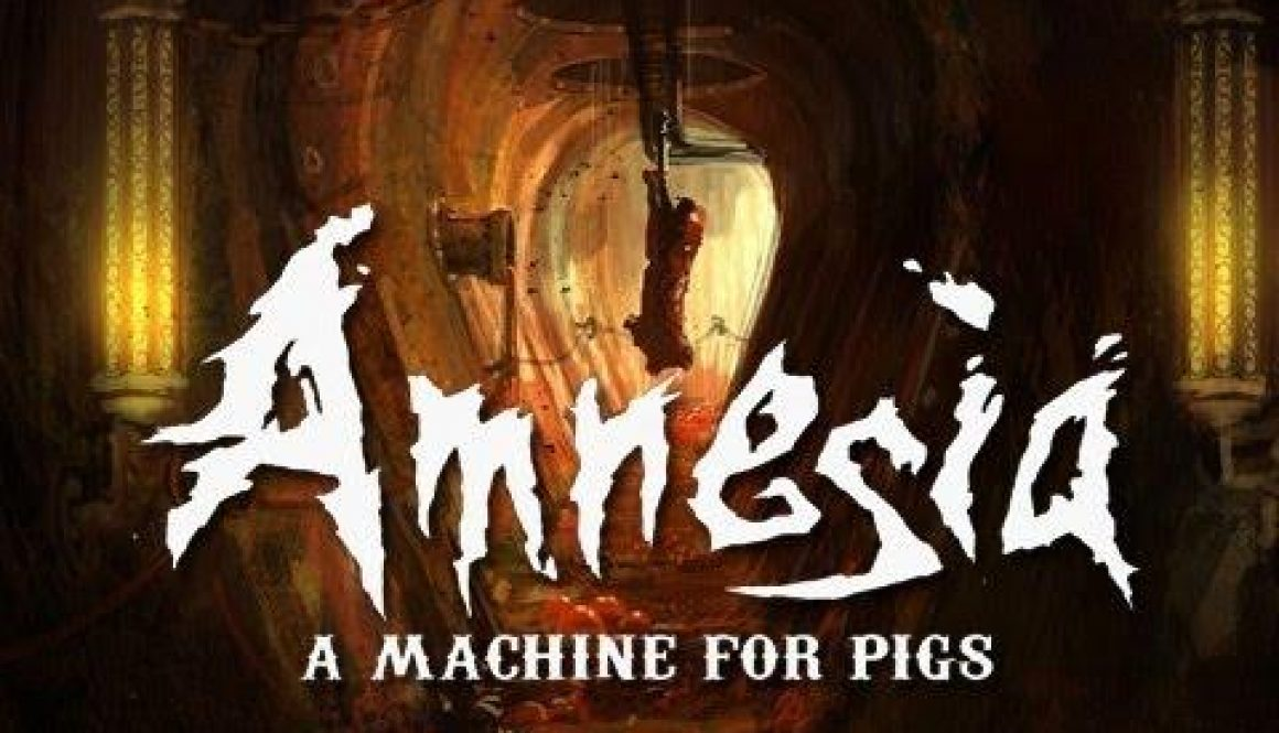 Amnesia: A Machine for Pigs Nears Completion