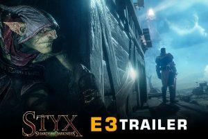 Styx: New E3 Trailer Released