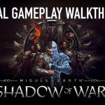 Middle Earth: Shadow Of War Gameplay Revealed
