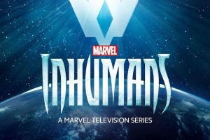 The First Inhumans Teaser Trailer Is Out