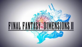 Final Fantasy Dimensions II Releases Today On Phones