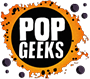 PopGeeks.com - Books, Film, Video Games, Animation Discussion