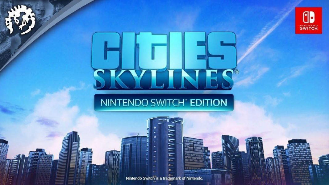 Cities: Skylines Out For Nintendo Switch