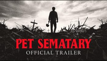 Pet Sematary Returns In 2019 — See The Trailer
