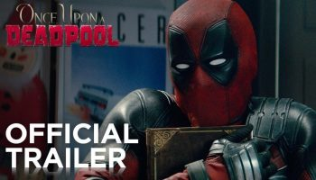 Once Upon A Deadpool: The Trailer