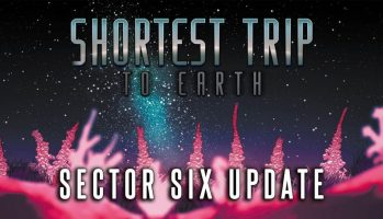 Shortest Trip To Earth Gains Sector Six Update