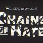 Dead By Daylight Presents: Chains of Hate