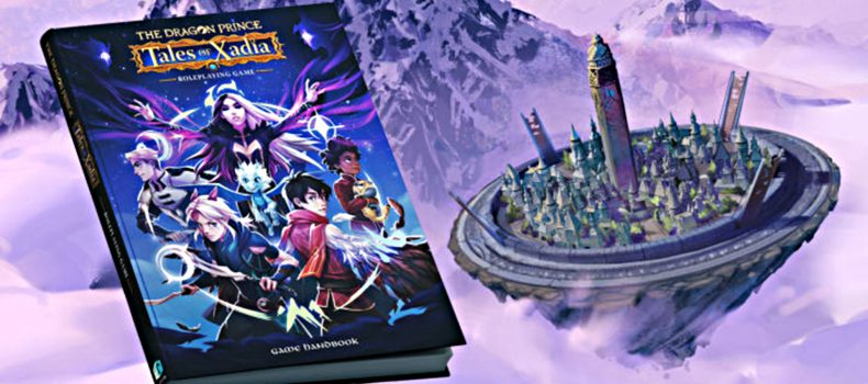 Tales Of Xadia: The Dragon Prince RPG Holding Open Playtest