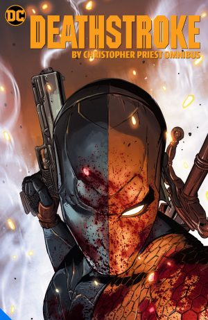 Deathstroke by Christopher Priest Omnibus -DC Comics Solicitations July 2021