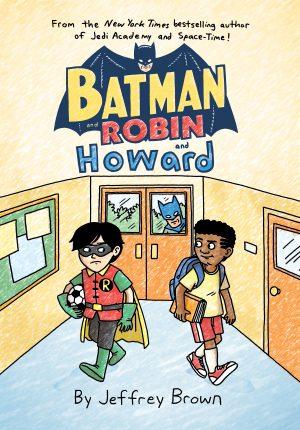Batman and Robin and Howard
