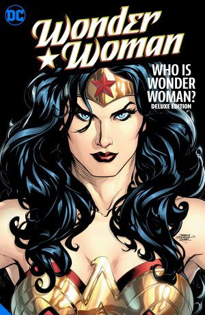 WONDER WOMAN: WHO IS WONDER WOMAN THE DELUXE EDITION