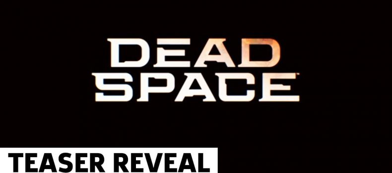 Dead Space is going to be remade and this is the trailer