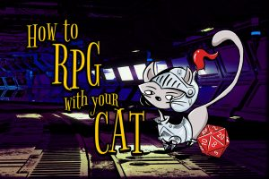 How to RPG with Your Cat Kickstarter Hits 200% Funding