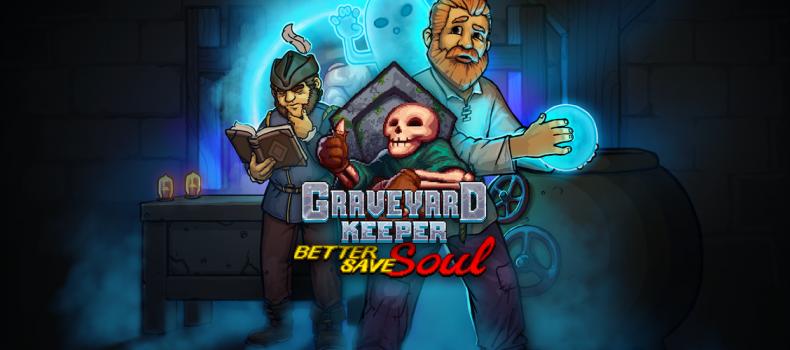 Graveyard Keeper Releases Better Save Soul DLC